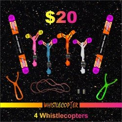 Four WHISTLE COPTER (PATENT) Plus Four Maxi Sling Shots With Eight Inch Rubber Band & 2 extra battery packs & 2 extra wings & 2 extra 8 inch rubber bands for $20