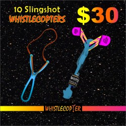 Ten Ultimate Sling Shot Alien Rocket Whistle COPTER With Eight Inch Rubber Band $30
