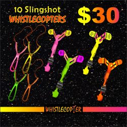 Ten Ultimate Sling Shot Alien Rocket Whistle COPTER With Eight Inch Rubber Band