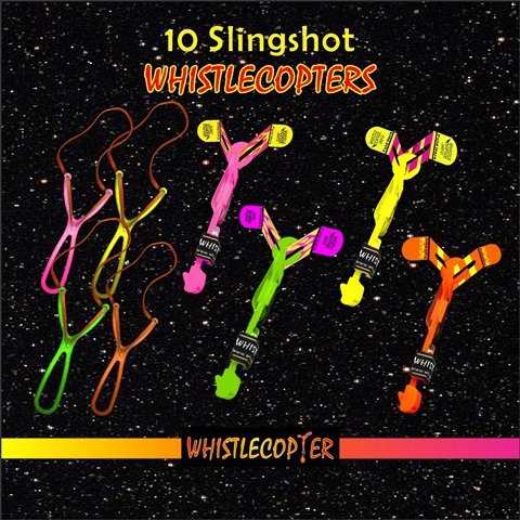 10 slingshot whistlecopters