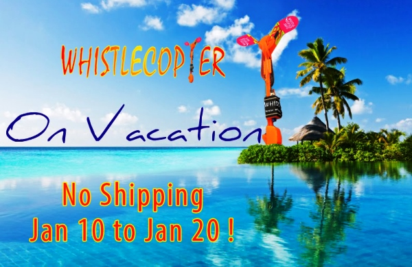 Whistlecopter Vacation!