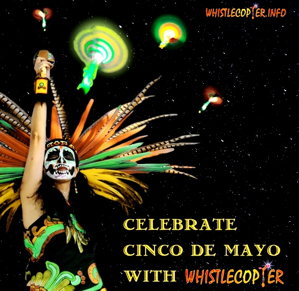 Cinco de Mayo Celebration with Whistlecopter!