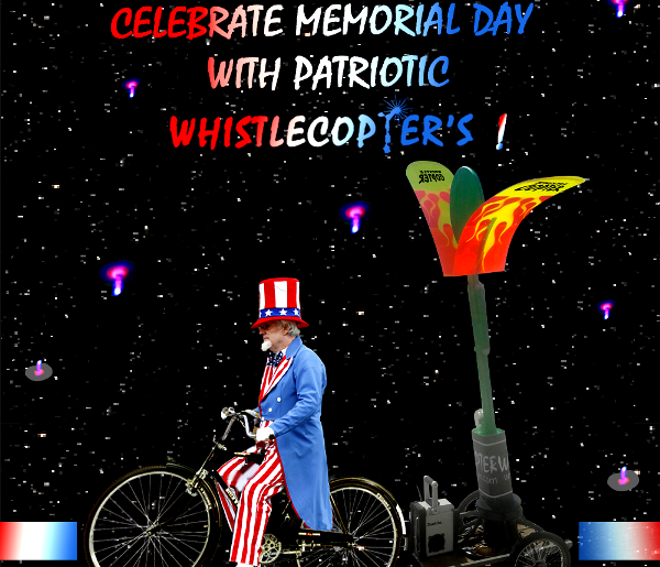 Memorial Day with Patriotic Whistlecopters!