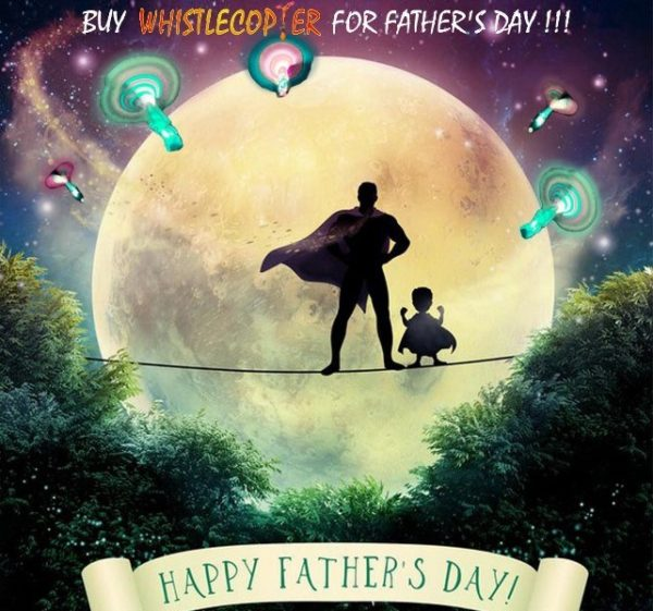 Father's Day with Whistlecopter!